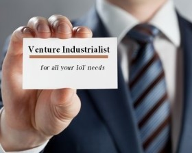 "As IoT Grows, a New Breed of ""Venture Industrialists"" Emerges"